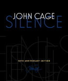 "Wesleyan University Press released the 50th Anniversary edition of John Cage's ""Silence"" in 2011. The book includes Cage's lectures and writings."