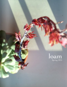 The spring 2015 issue of Loam.