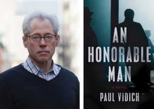 "Paul Vidich '72 is first-time author of the noir spy-thriller ""An Honorable Man,"" garnering rave reviews."