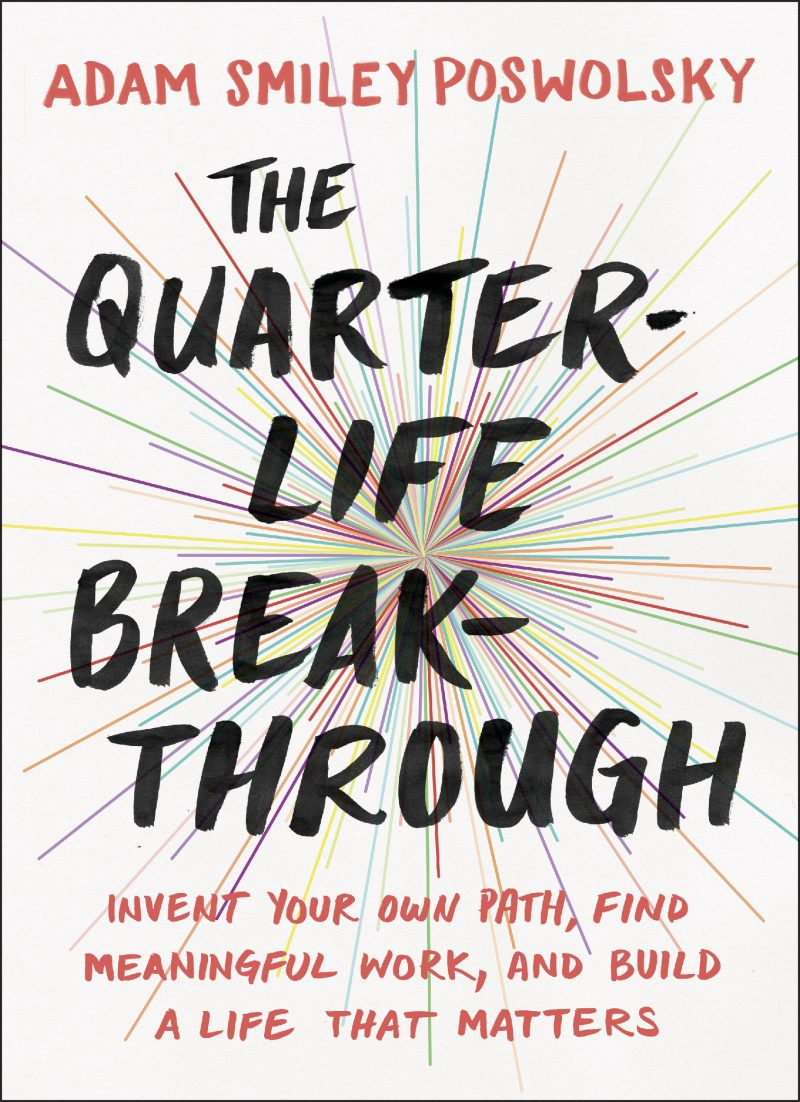 Quarter-Life Breakthrough by Adam Smiley Poswolsky