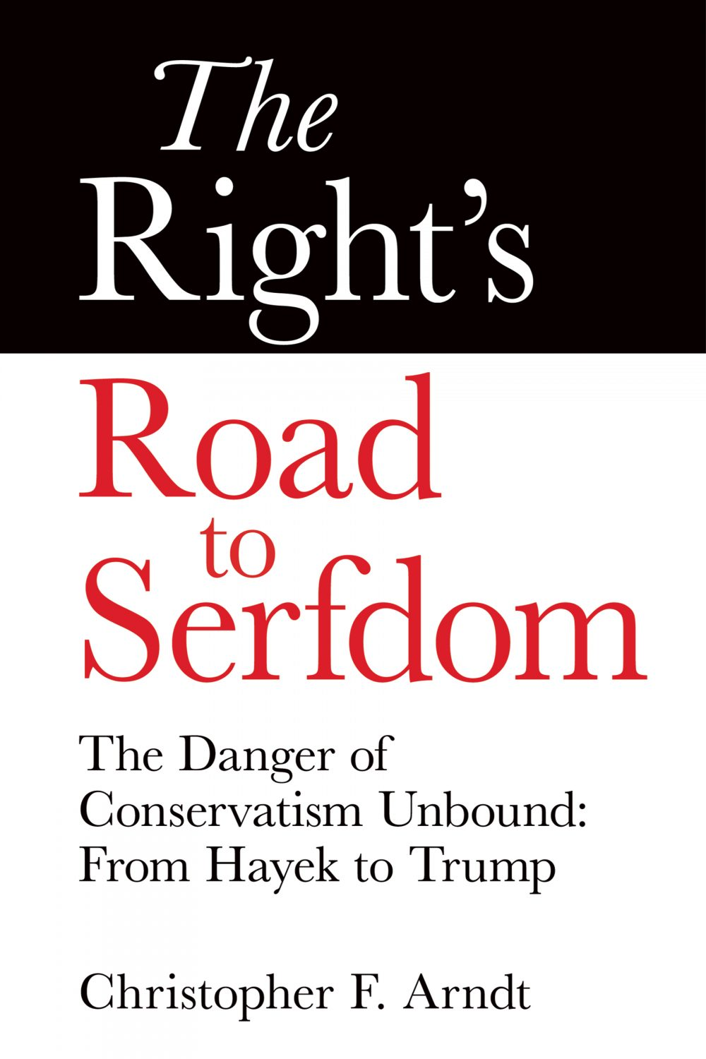 The Right's Road to Serfdom, by Chris Arndt