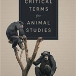 Gruen Edits, Weil Contributes to Critical Terms for Animal Studies Book