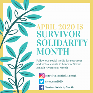 Survivor Solidarity Month 2020 is here! Stay tuned to hear about resources, virtual events, and learn how you can support survivors of interpersonal violence this April!