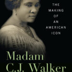 """You Just Have to Read This…"" An Interview with Madam C.J. Walker Author Erica L. Ball '93"