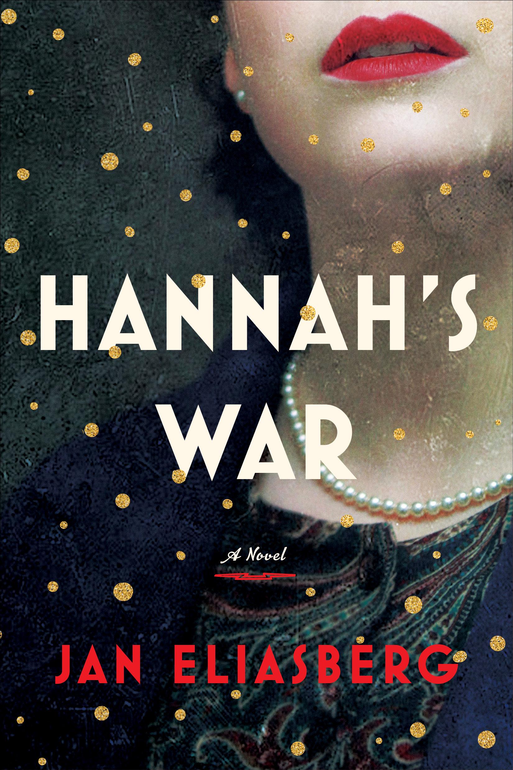 The book cover of Jan Eliasberg's new book, Hannah's War
